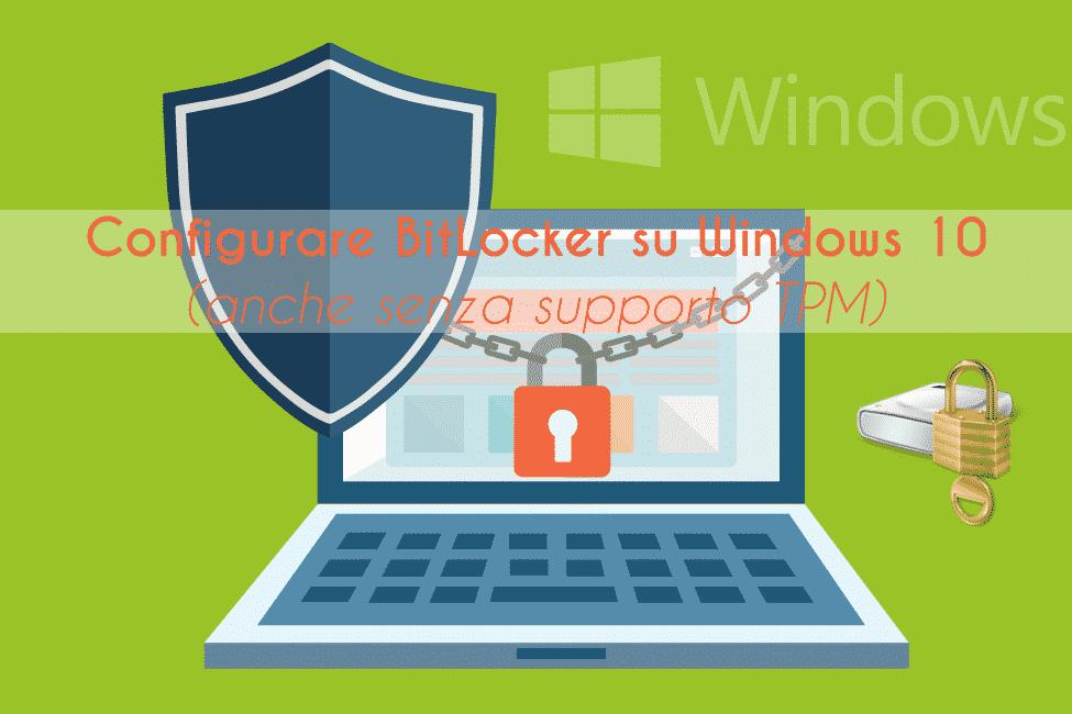 Configurare BitLocker su Windows 10 | Video Tutorial