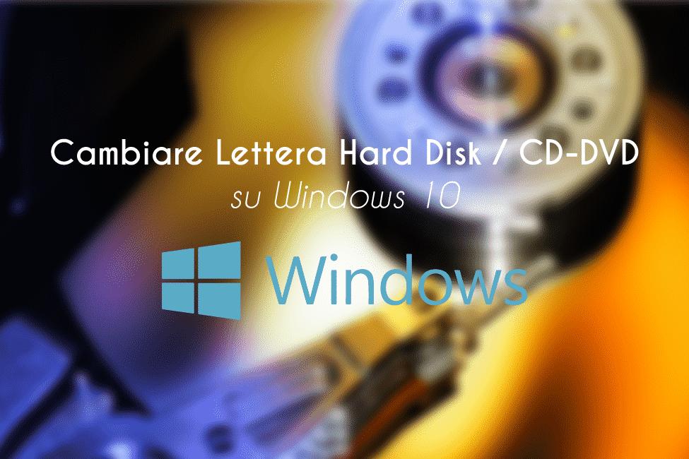 Cambiare Lettera all'Unita Hard Disk e CD-Rom su Windows 10 | Guida Passo-Passo